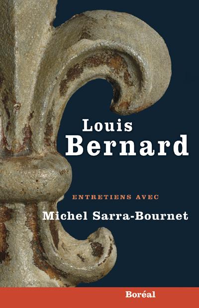 Entretiens. Louis Bernard
