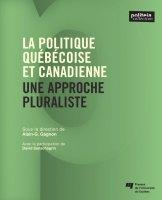 La politique québécoise et canadienne : Une approche pluraliste