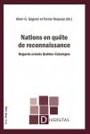 Nations en quête de reconnaissance. Regards croisés Québec-Catalogne