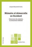 Mémoire et démocratie en Occident. Concurrence des mémoires ou concurrence victimaire