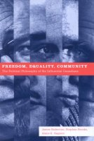 Freedom, Equality, Community. The Political Philosophy of Six Influential Canadians
