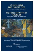 Le fédéralisme dans tous ses états : Gouvernance, identité et méthodologie / The States and Moods of Federalism : Governance, Identity and Methodology