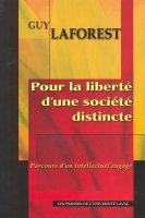 Pour la liberté d'une société distincte, parcours d'un intellectuel engagé