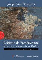 Critique de l'Américanité. Mémoire et démocratie au Québec