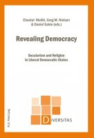 Revealing Democracy. Secularism and Religion in Liberal Democratic States