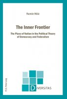 The Inner Frontier. The Place of Nation in the Political Theory of Democracy and Federalism