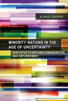 Minority Nations in the Age of Uncertainty. New Paths to National Emancipation and Empowerment